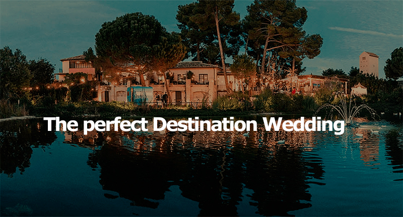 Discover your perfect destination wedding ¡You will love it!